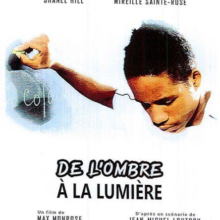 DIFFUSION SUR MARTINIQUE 1ERE DU FILM DE L'OMBRE A LA LUMIÈRE